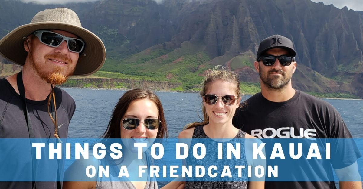 9 Things to Do in Kauai on a Friendcation