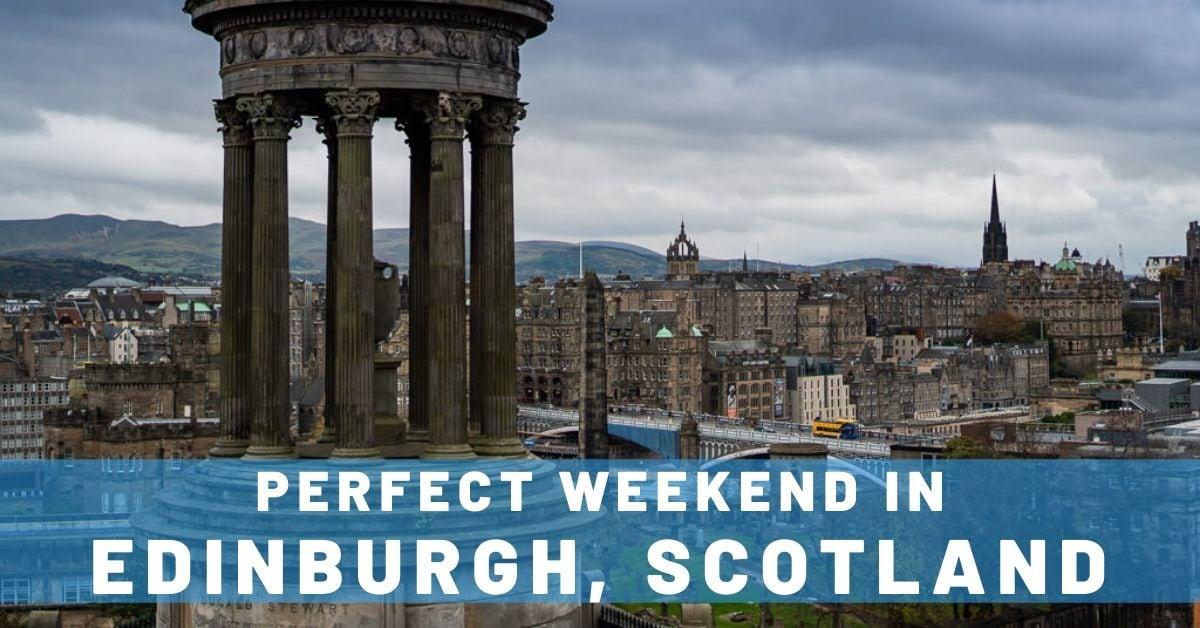 A Perfect Weekend in Edinburgh