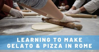 Learning to Make Gelato & Pizza in Rome – the Perfect Souvenir